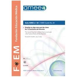 Enseñar es algo más que dar clase: las 12 funciones del docente. Guía AMEE n.º 20
