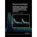 Neurosonología: Fundamentos Físicos de los Ultrasonidos y Diagnóstico Mediante Doppler de las Enfermedades Vasculares Cerebrales